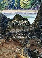 Teachings of the Garden: Conversations in Japan