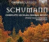 Schumann: Sämtliche weltliche Chormusik