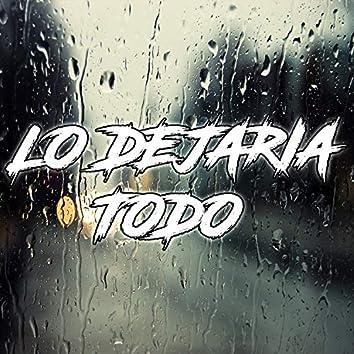 Lo Dejaria Todo (Remix)