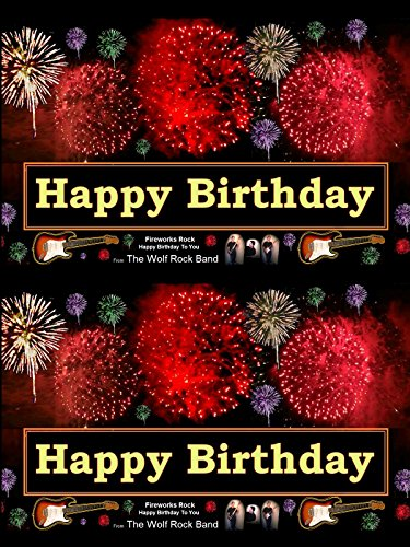 Happy Birthday Fireworks Greeting Card - Rock Happy Birthday Song - Funny Birthday Card With Music - The Wolf Rock Band Plays Happy Birthday To You!
