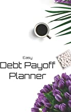 Easy Debt Payoff Planner: Simple Method to Keep on Track Your Loans & Credit Card Debt - Calculate Debt Payment & Balance...