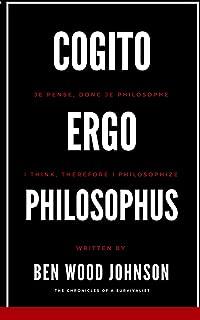 Cogito, Ergo Philosophus: I Think, Therefore I Philosophize