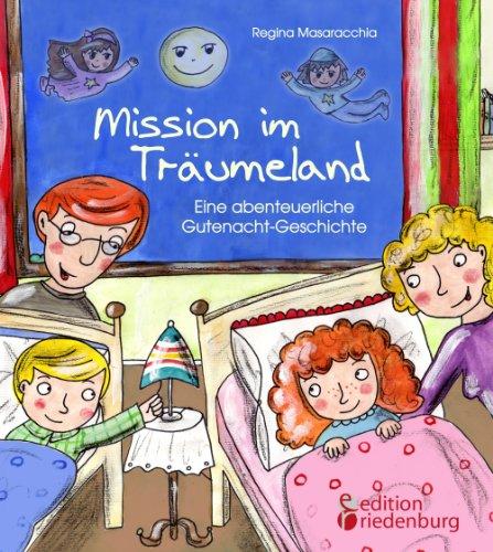 Mission im Träumeland - Eine abenteuerliche Gutenacht-Geschichte
