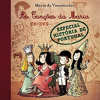 As Canções da Maria - Especial História de Portugal