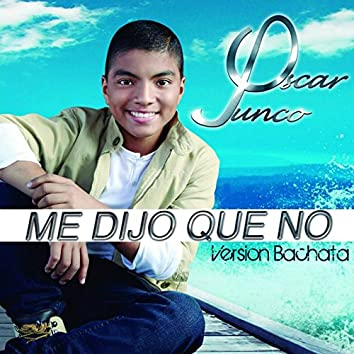 Me Dijo Que No (Versión Bachata) - Single