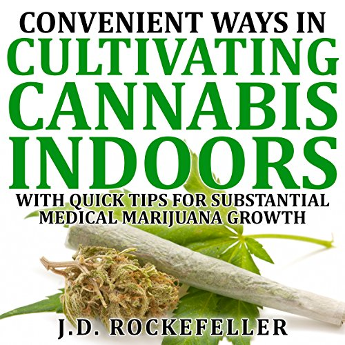 Convenient Ways in Cultivating Cannabis Indoors with Quick Tips for Substantial Medical Marijuana Growth Titelbild