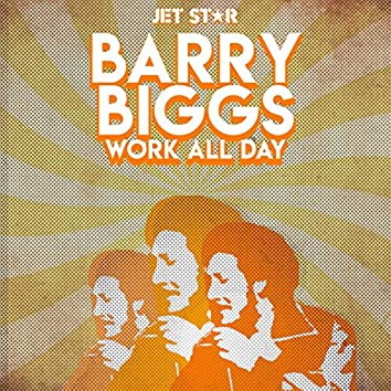 Work All Day - Barry Biggs