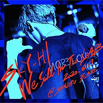 We Still In The LAB (Live at SHINJUKU BLAZE 2020.06.17)