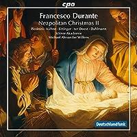 ドゥランテ:ナポリのクリスマス音楽集2 (Durante: Neapolitan Christmas, Vol. 2)