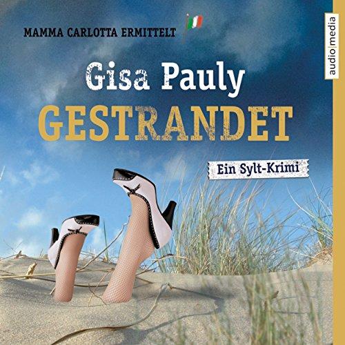Gestrandet     Mamma Carlotta 2              Autor:                                                                                                                                 Gisa Pauly                               Sprecher:                                                                                                                                 Christiane Blumhoff                      Spieldauer: 6 Std. und 29 Min.     168 Bewertungen     Gesamt 4,5