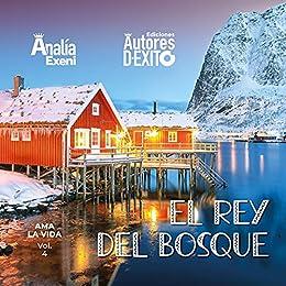 EL REY DEL BOSQUE (AMA LA VIDA nº 4) de Analía Exeni