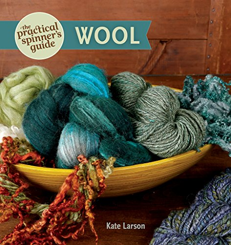 The Practical Spinner's Guide - Wool (English Edition)