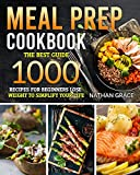 Meal Prep Cookbook: The best guide 1000 recipes for beginners lose wieght to simplify your life