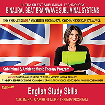 English Study Skills - Subliminal & Ambient Music Therapy