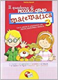 Il quaderno di piccolo genio. Matematica. Con Attività di preparazione alle Prove Nazionali INVALSI. Per la Scuola elementare (Vol. 3)