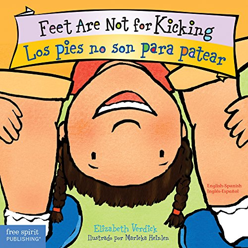 Feet Are Not for Kicking / Los Pies No Son Para Patear (Best Behavior® Board Book Series) (English and Spanish Edition)