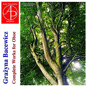 Grazyna Bacewicz Complete Works for Oboe (World Premiere Recording)