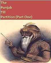 Punjab Till Partition: The Land of Five Rivers, Partition, India, Pakistan, Bangladesh, Subcontinent (THE PUNJAB TILL PARTITION Book 1)
