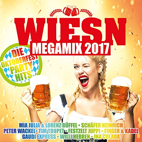 Wiesn Megamix 2017 - Die Oktoberfest Party Hits [Explicit]