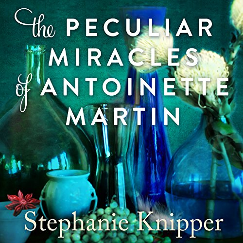 The Peculiar Miracles of Antoinette Martin audiobook cover art