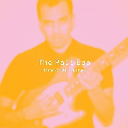 Moment We Talked By The Pali Gap On Amazon Music Amazoncom