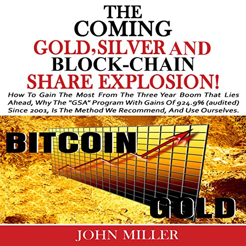 The Coming Gold, Silver & Block-Chain Share Explosion! cover art