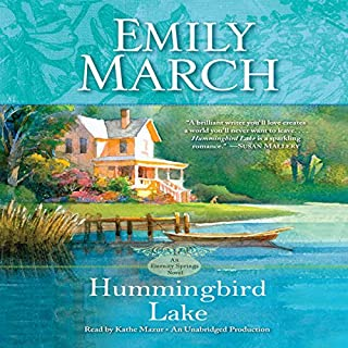Hummingbird Lake     An Eternity Springs Novel              By:                                                                                                                                 Emily March                               Narrated by:                                                                                                                                 Kathe Mazur                      Length: 9 hrs and 44 mins     154 ratings     Overall 4.4