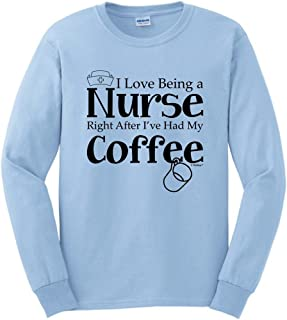 ThisWear Nurse Gift Love Right After I've Had My Coffee Long Sleeve T-Shirt