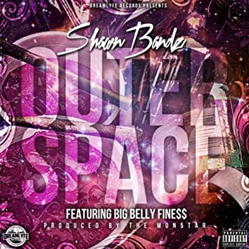Outerspace (feat. Big Belly Fine$$)