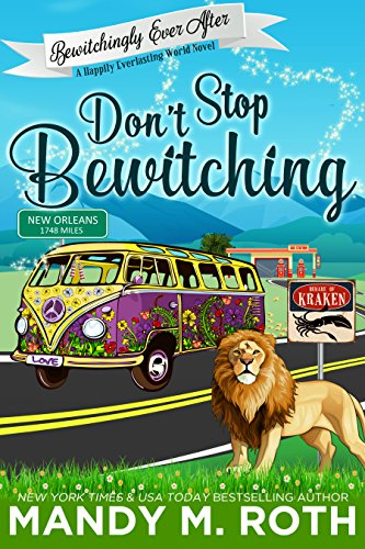 Don't Stop Bewitching: A Happily Everlasting World Novel (Bewitchingly Ever After Book 1) by [Mandy M. Roth]