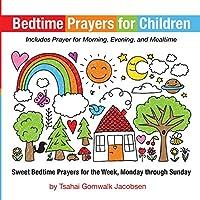 Bedtime Prayers for Children: Sweet Bedtime Prayers for the Week, Monday Through Sunday