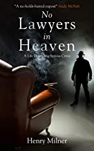 No Lawyers in Heaven: A Life Defending Serious Crime (English Edition)