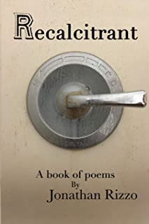 Recalcitrant: A book of poems