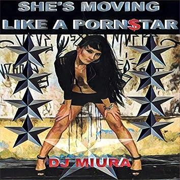 She´s Moving Like a Porn$Tar