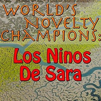 World's Novelty Champions: Los Ninos De Sara