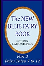 The New Blue Fairy Book: Part 2: Fairy Tales 7 to 12