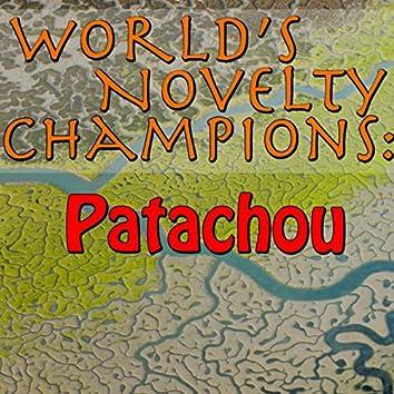 World's Novelty Champions: Patachou