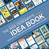 The Web Designer's Idea Book, Volume 3: Inspiration from Today's Best...