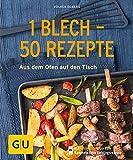 1 Blech - 50 Rezepte: Aus dem Ofen auf den Tisch (Jeden-Tag-Küche)