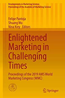 Enlightened Marketing in Challenging Times: Proceedings of the 2019 AMS World Marketing Congress (WMC) (Developments in Ma...