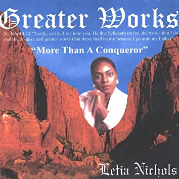 Greater Works - More Than a Conqueror