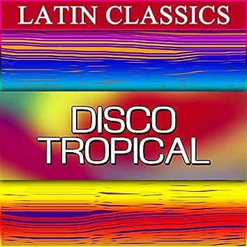 Latin Classics: Disco Tropical