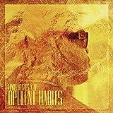 Opulent Habits [Explicit]