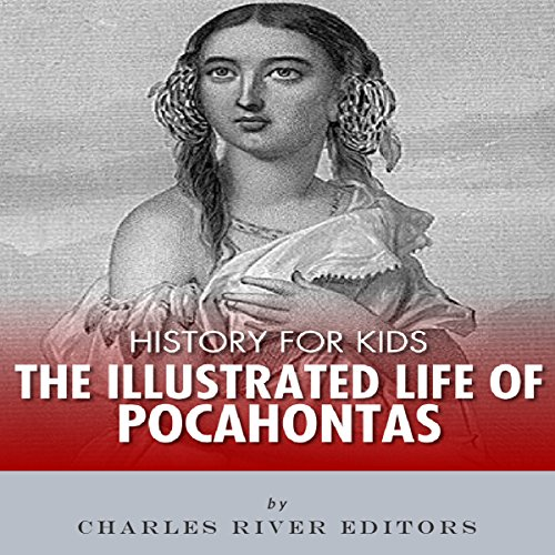 History for Kids: The Illustrated Life of Pocahontas audiobook cover art