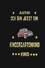 Ich Bin Jetzt Ein Kindergartenkind Auto: Start mit Auto Kindergarten Notizbuch Liniert 120 Seiten (Deutsch) Taschenbuch (G...