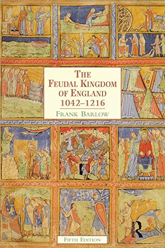 The Feudal Kingdom of England: 1042-1216 (A History of England) (English Edition)