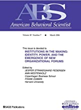 Institutions in the Making: Identity, Power and the Emergence of New Organizational Forms (Topical Issues of American Behavioral Scientist)
