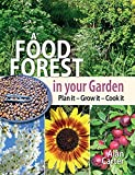 A Food Forest in Your Garden: Plan It, Grow It, Cook It
