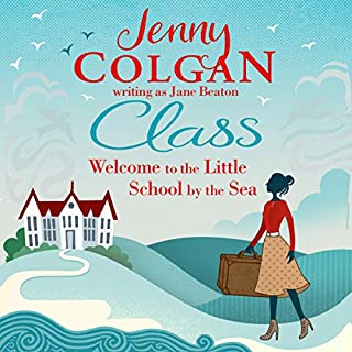 Class     Welcome to the Little School by the Sea              By:                                                                                                                                 Jenny Colgan                               Narrated by:                                                                                                                                 Jilly Bond                      Length: 8 hrs and 24 mins     95 ratings     Overall 4.3