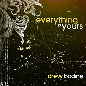 Everything Is Yours